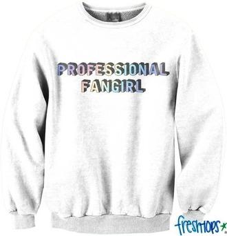 sweater professional fangirl white sweater sweatshirt