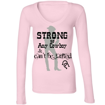 COWGIRL ATTITUDE Strong As Any Cowboy & Cant Be Tamed... I'm a Cowgirl Untamed with COWGIRL and DOUBLE HORSEHSOE Images on Long Sleeve V Neck Western T-shirt Tee Shirt