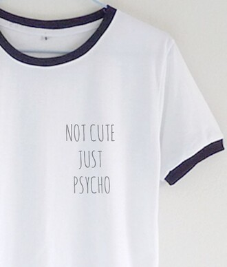 t-shirt black white black and white t shirt print cute psycho just psycho cute but psycho but psycho funny funny t-shirt print