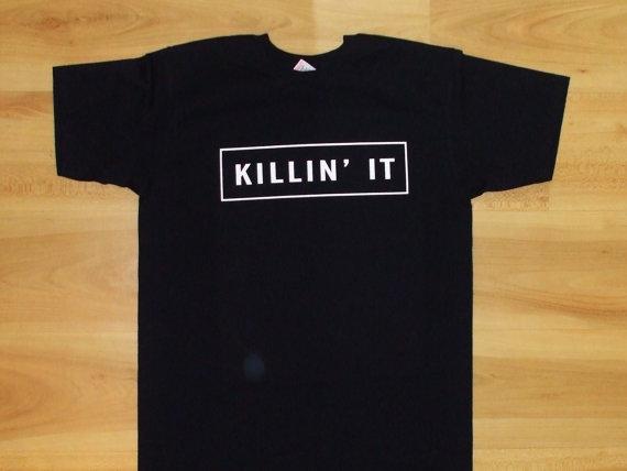 Killin it Tumblr T-shirt, Shirt Killin it, IG Tumbr tees