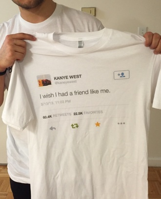 t-shirt kanye west tweet twitter white graphic tee shirt t shirt print tumblr instagram print wish friends