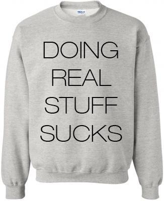 'doing real stuff sucks' justin bieber sweatshirt small 2x large