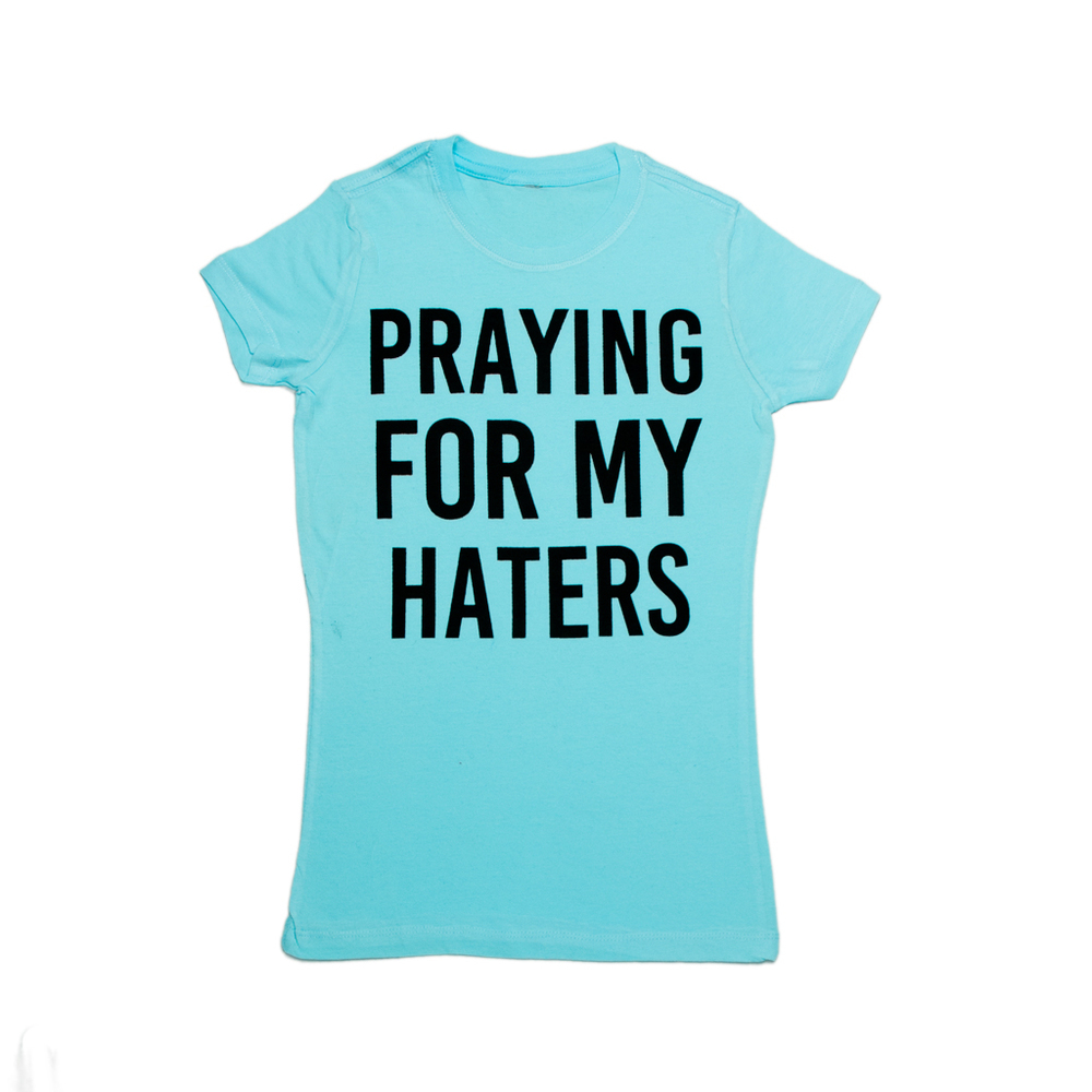 Praying for My Haters Tee - TURQUOISE