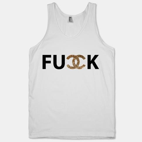 Fuck Chanel Glitter   HUMAN   T-Shirts, Tanks, Sweatshirts and Hoodies