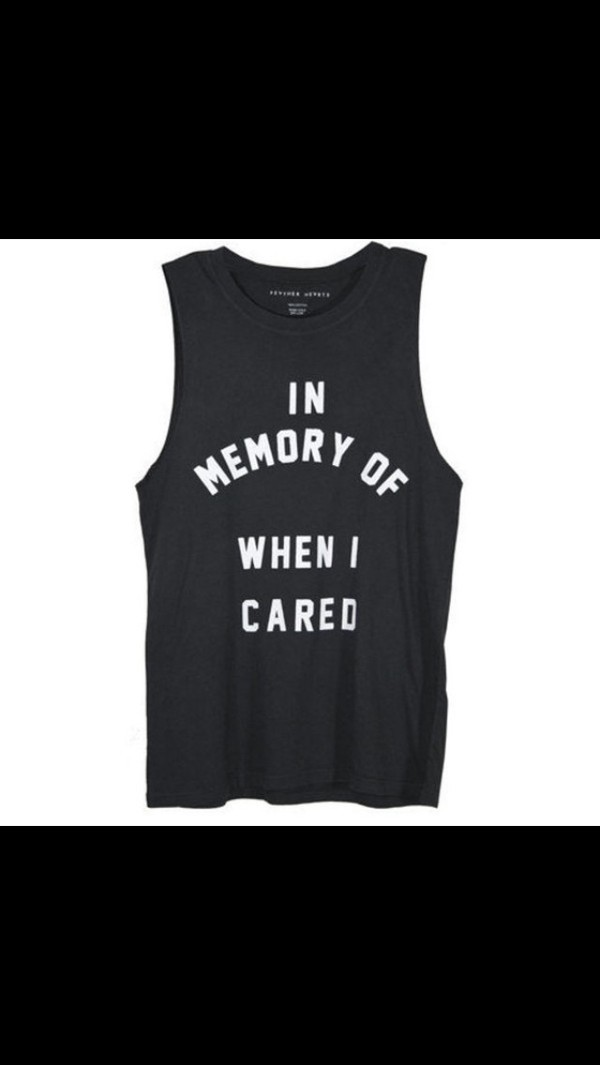 shirt in memory of when i cared