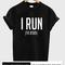 I run to jesus tshirt