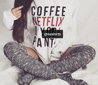 sweater sweatshirt shirt netflix coffee