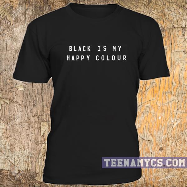 black is my happy colour t-shirt - teenamycs