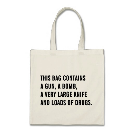 This bag contains a gun, a bomb a very large knife