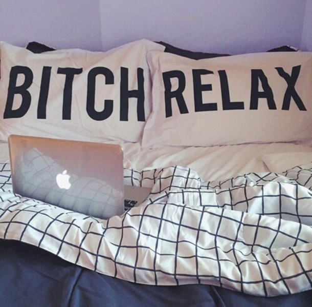 Top: Sheets, Bitch Relax, Bedding, Home Accessory, Pillow