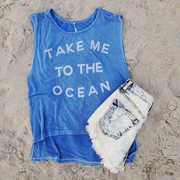 blouse ocean beach shorts ocean shirt denim shorts tank top ocean tank top blue tanktop ocean design take me to the ocean t-shirt where to get this short tank top shirt top