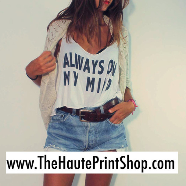 Tank top the haute print shop always on my mind t shirt for Create your own t shirt store online