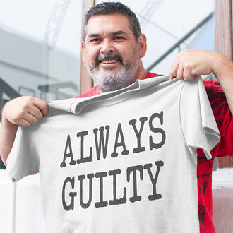 t-shirt shirt street shirt street outfit summer outfits funny shirt funny drees outfit clothes always guilty always guilty black shirt white shirt unisex gift ideas women women style women drees