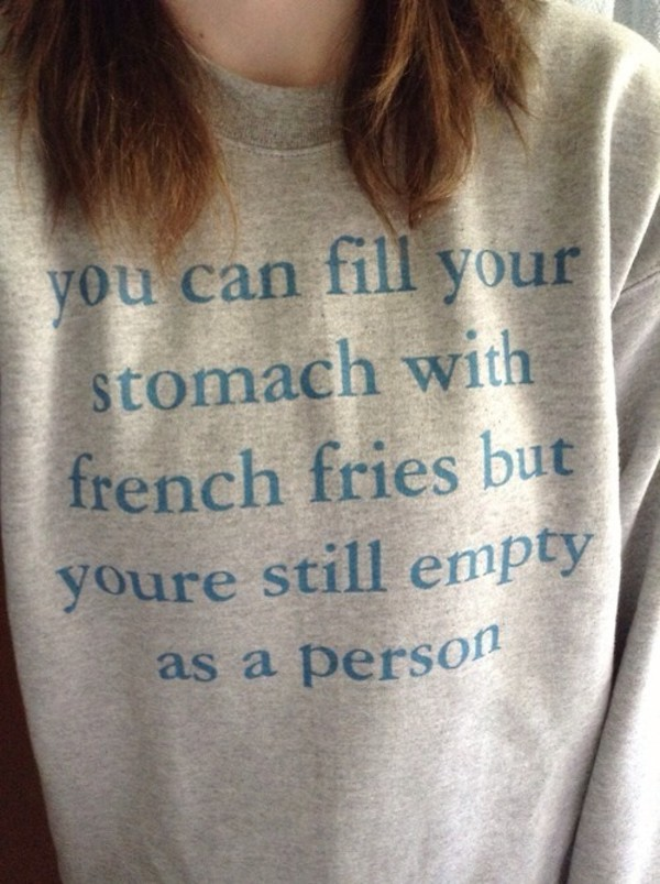 funny cool quote on it indie soft grunge hoodie grey grunge quote on it grey sweater food lyrics