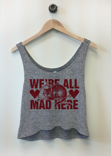 We're All Mad Here: Custom Bella Flowy Boxy Lightweight Crop Top Tank Top - Customized Girl