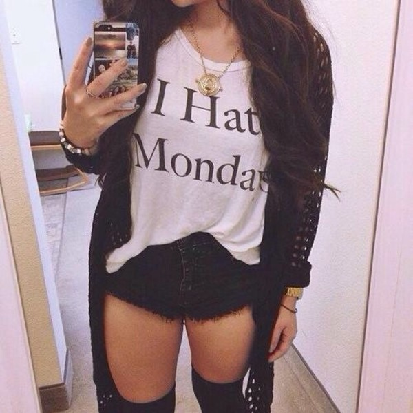 shirt i hate monday t-shirt dope beautiful perfect girl white black yolo brown shorts sweater coat