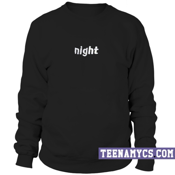 Night Sweatshirt - teenamycs