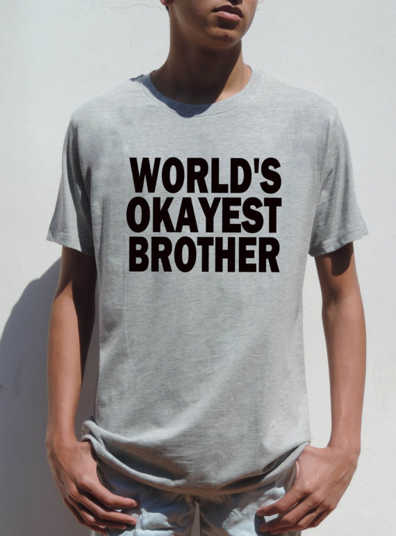 Okayest Brother t shirt funny gift for Brother cool men tee shirt ...