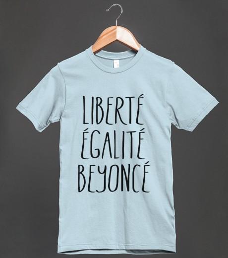 Liberte, Egalite, Beyonce | Fitted T-shirt | Skreened