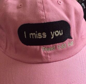 hat cap pink tumblr fruits style i miss you pink hat dope quote on it hat with text funny love pink cap cute summer nike swag grunge bucket hat summer outfits shorts drake text print read baseball cap imessage i miss you cap snapback black message girl girly girly wishlist