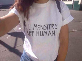 t-shirt white all monsters are human american horror story