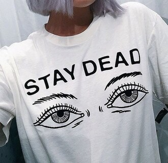 shirt t-shirt black and white mens t-shirt menswear eyes grunge grunge t-shirt white death grunge wishlist white t-shirt 90s grunge not dead stylish art hoe stay dead white shirt drawing graphic tee white illustrated shirt