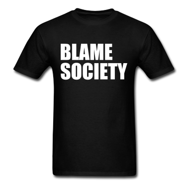 Blame Society T-Shirt | Spreadshirt | ID: 12776612