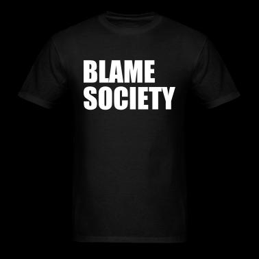 Blame society t