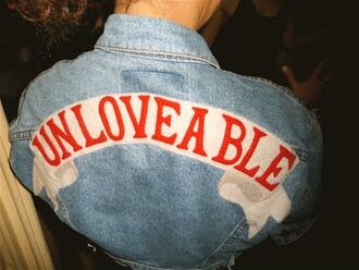 jacket denim jacket jeans unloveable typography banner coat denim quote on it unlovable grunge tumblr tumblr clothes clothes