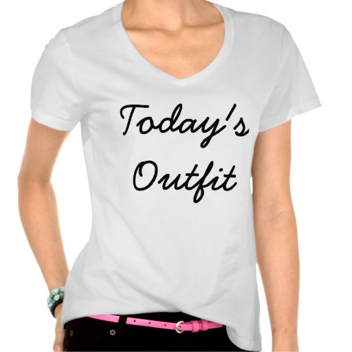 Today's Outfit Tee from Zazzle.com