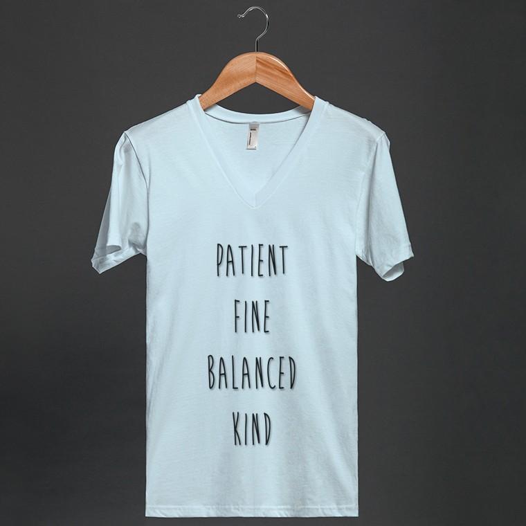 PATIENT FINE BALANCED KIND | V-Neck T-shirt | Skreened