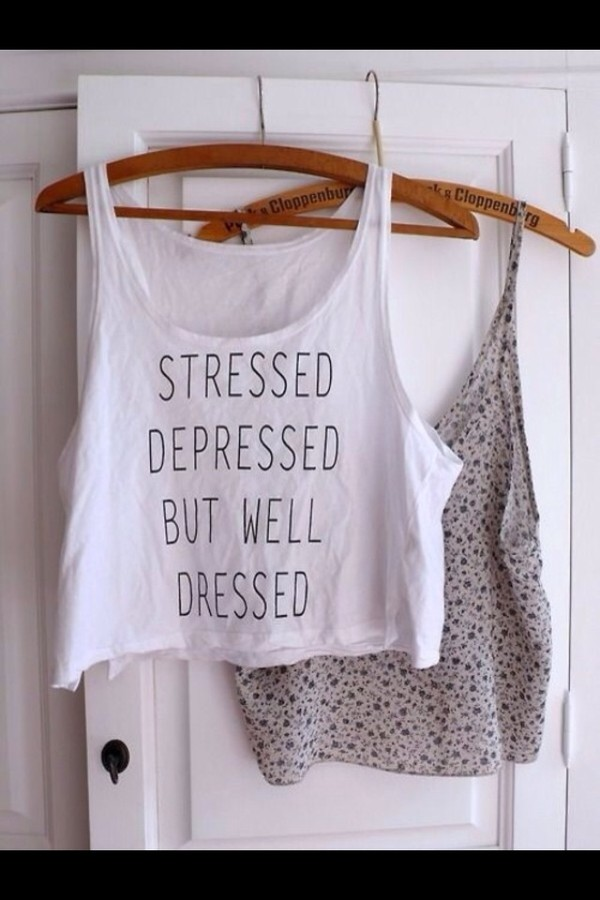 shirt stressed depressed but well dressed tumblr tank top spaghetti strap white shirt top black and white t-shirt black and white crop top