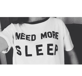 t-shirt need more sleep quote on it