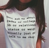 shirt,t-shirt,basic white shirt,basic top,top with quote,style,white t-shirt,quote on it,don't care,weight,school sucks,galentines day,top,tumblr,girl,hot,deep,funny,white top,quote quotes,pretty,pretty as fuck,tumblr top,tumblr girl,tumblr shirt,fashion,fabulous,black and white,black and white top,pretty hurts,hungry,banter,give meeee,give it to me,love,tumblrshirt,cute,logo,wheshirt,diyshirt,shirttumblr,instashirt,instagram,dont ask me,dont ask,white,black,noir,blanc,grades,college,back to school,funny shirt,t shirt with words,funny quote shirt,don't talk to me,picture from we heart it,black t-shirt,don't ask me,white shirt,tumblr fashion,grunge t-shirt,grunge top,soft grunge top,text tee,sarcasm,black top,tumblr outfit,outfit,blogger,beautiful,cool,hipster,summer,print,writing,choker necklace,graphic tee,grunge,pale,pale grunge,california,california top,relationship,job,skirt,teenagers,random