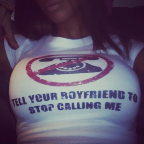 Quotes To Tell Ur Boyfriend: Tell Your Boyfriend To Stop Calling Me Tshirt