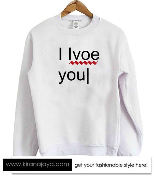 I love you error Sweatshirt