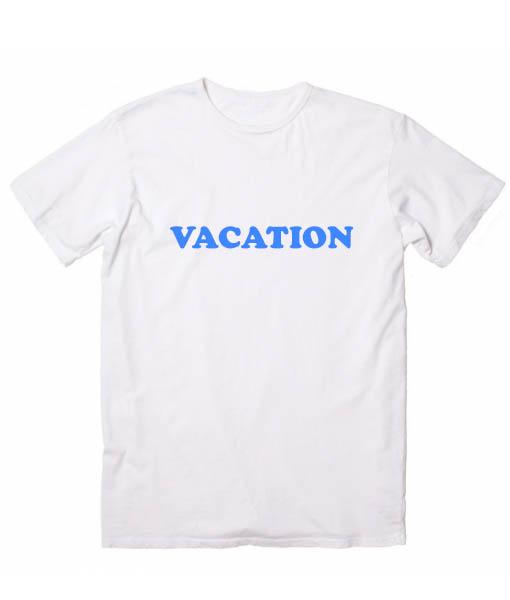 Vacation Tshirts Quotes Custom T Shirts No Minimum