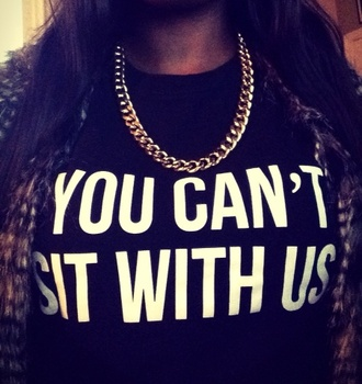 t-shirt mean girls you cant sit with us quote on it black t-shirt white font oversized t-shirt fitted jewels jacket