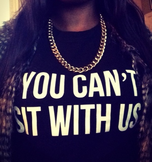 t-shirt mean girls you cant sit with us quote on it quote on it black t-shirt white font quote on it oversized t-shirt tight jewels jacket