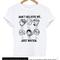 Dont believe me just watch tshirt