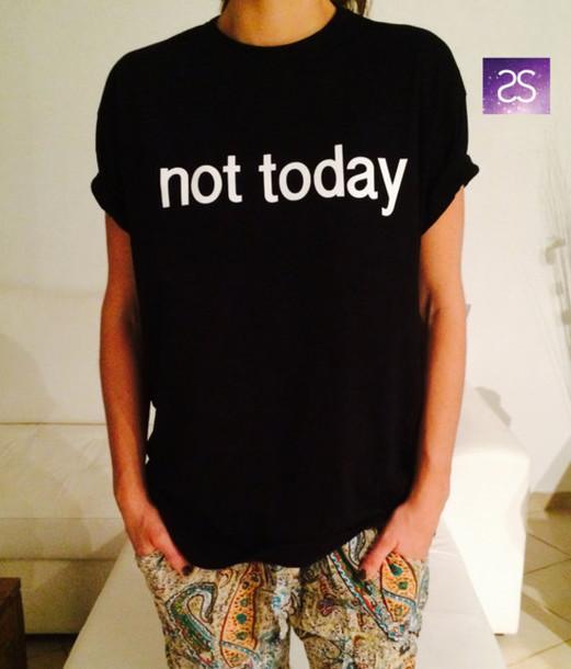 t-shirt t-shirt shirt black tumblr nottoday white