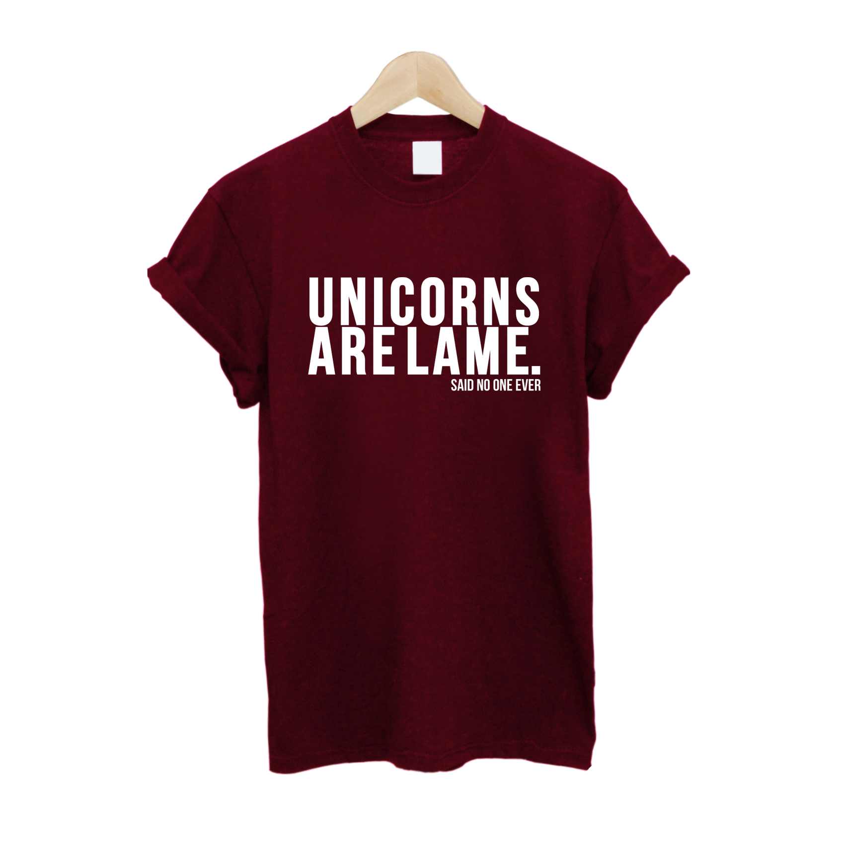 Unicorns Are Lame T Shirt £10   Free UK Delivery   10% OFF