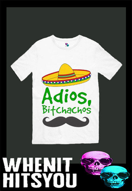 Adios bitchachos exclusive hand print top men tee t by voguecraze