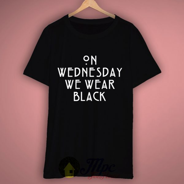 On Wednesday We Wear Black T Shirt – Mpcteehouse.com