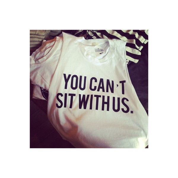 you cant sit with us black and white tank top quote on it t-shirt
