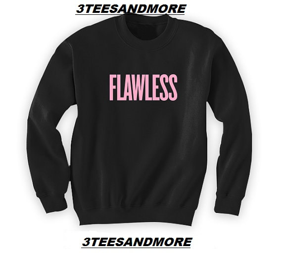 Flawless beyonce unisex sweatshirt flawless by 3teesandmore