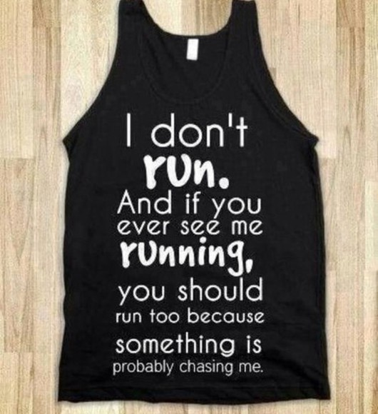 black tank top skreened fitness quote on it run text letters
