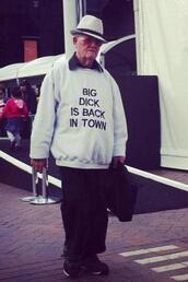 sweater,white,writing,dick,funny sweater,streetwear,sexy,quote on it,sweatshirt,funny,meme