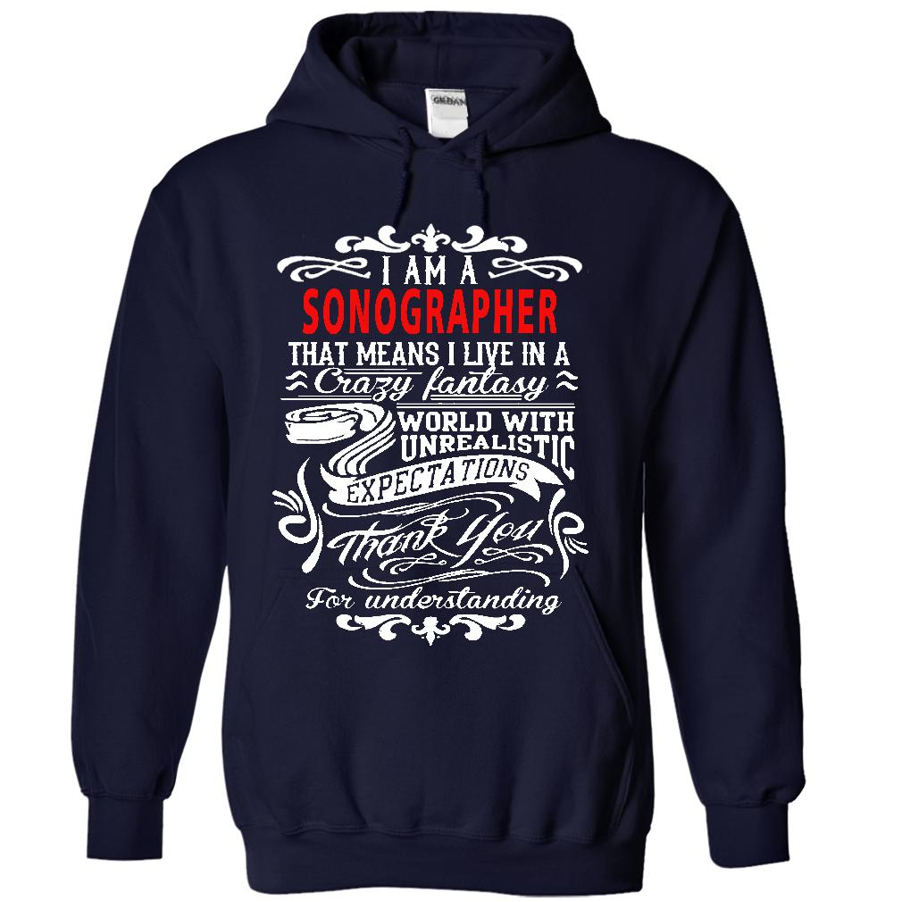 I Am A Sonographer T-Shirt & Hoodie