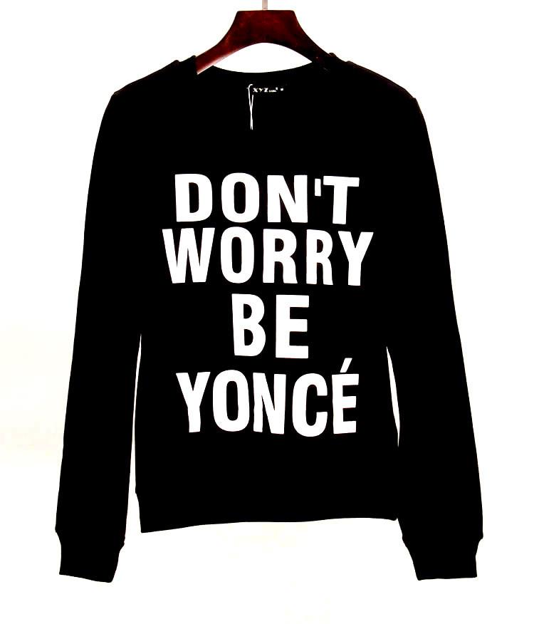 Don T Worry Be Yonc 233 Sweatshirt